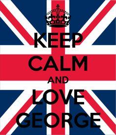 KEEP CALM AND LOVE GEORGE Poster | angelcoman10 | Keep Calm-o-Matic