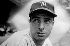 """Joe DiMaggio. """"There is always some kid who may be seeing me for the first time. I owe him my best."""""""
