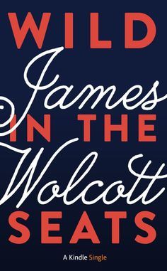 Wild in the Seats (Kindle Single) - Kindle edition by James Wolcott. Arts & Photography Kindle eBooks @ Amazon.com.