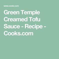 Green Temple Creamed Tofu Sauce - Recipe - Cooks.com
