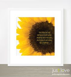 She Knew She Was Formed by God's Hands, Dreamed Up in His Heart, and Placed in this World for a Purpose by JustLovePrints, $6.00 #christian #God #gift #sunflower #art