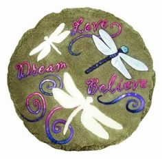Dragonfly stepping stone Love, Dream, Believe