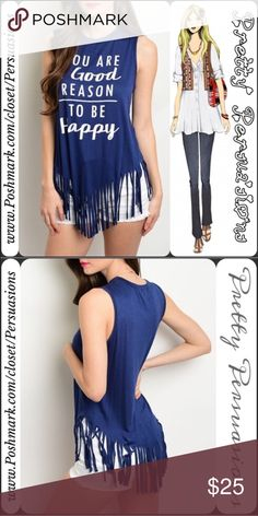"""NWT Graphic Print Fringe Hem Sleeveless Tank Top NWT Graphic Print Sleeveless Fringe Hem Top  Available in sizes: S, M, L (LAST SIZE SMALL) Measurements taken from a size small:  Length: 30"""" Bust: 36"""" Waist: 38""""  Features:  • soft material w/stretch • fringe along bottom hemline • white lettering/graphic print • print says """"YOU ARE A GOOD REASON TO BE HAPPY""""   Material: 95% Rayon/5% Spandex  Bundle discounts available  No pp or trades ~ item# 1o2-6-18-0250BFGT Pretty Persuasions Tops Tank…"""