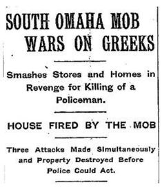 Daily News Recounts the South Omaha Greek Town Riots of 1909 Greek Town, Gate City, New York Daily News, Family History, Genealogy