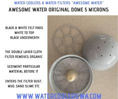 AWESOME WATER ORIGINAL DOME STAGE 1 PRIMARY FILTER FELT PADS Effectively removes rust, sediment & solid particles and stops propagation of bacteria. BLACK & WHITE FELT PADS WHITE GOES TO THE TOP BLACK GOES UNDERNEATH SEDIMENT PRE FILTERS ALSO PROLONG THE ACTIVATED CARBON FILTERS THAT WOULD OTHERWISE CLOG THE ACTIVATED PLATE AT THE BOTTOM ABSORBS BACTERIA. INCLUDING E-COLLI AND MICROBIAL CYSTS LIKE GIARDIA & CRYPTOSPORIDIUM REMOVES RUST, MUD, SAND SLIME ETC Sand Slime, Water Coolers, How To Remove Rust, Activated Carbon Filter, Propagation, Water Filter, Mud, Filters, Stage
