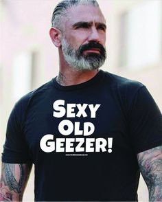 Outfit Ideas Discover Sexy Old Geezer T-ShirtCotton Unisex Black T-ShirtFunny old manOld Guys are sexyOld Gals are sexyHot Old GuyOld Guy/Gal GiftSze Bear Men, Old Men, Short Hairstyles, Combover Hairstyles, 1980s Hairstyles, Wedding Hairstyles, Older Mens Hairstyles, Bridesmaid Hairstyles, Hairstyles Pictures