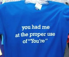 Increase the chances of finding u're intellectually pretentious counterpart bye wearing this high brow grammer lover shirt. Its's the perfect gift 4 the grammer nazi's who become enraged at the site of improper spelling and grammetical errors.