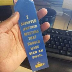 I survivied another meeting that should have been an email. | Work Humor