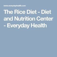 The Rice Diet - Diet and Nutrition Center - Everyday Health