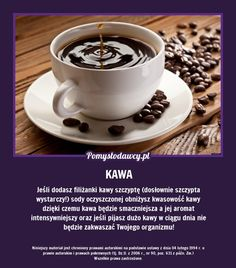 JEŚLI DODASZ DO KAWY SZCZYPTĘ... Cooking Tips, Cooking Recipes, Life Guide, Good Advice, Good To Know, Home Remedies, Hot Chocolate, Fun Facts, Life Hacks