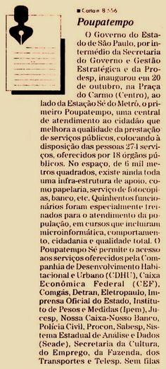 Certidão de Nascimento do Poupatempo. Jornal O Estado de S. Paulo de 17 de outubro de 1997. Foi a primeira vez que o Poupatempo apareceu no Estadão