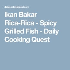 Ikan Bakar Rica-Rica - Spicy Grilled Fish - Daily Cooking Quest