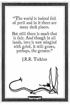Tolkien - There is wisdom in some of his words, though we speak of the often as fiction, his works contain eternal truths Quotable Quotes, Book Quotes, Me Quotes, Hobbit Quotes, Gandalf Quotes, Jr Tolkien Quotes, Famous Quotes, Great Quotes, Quotes To Live By
