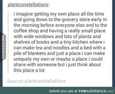 I think about this a lot. But the funny thing is that this is basically E's house. She has loads of plants and windows and tea and she works at a pasta shop and we have noodles every time we visit her Infp, Introvert, Mbti, Literally Me, Funny, Describe Me, My Tumblr, I Can Relate, The Villain