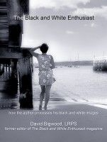 The Black and White Enthusiast, an ebook by David Bigwood at Smashwords. Click on picture to see details.