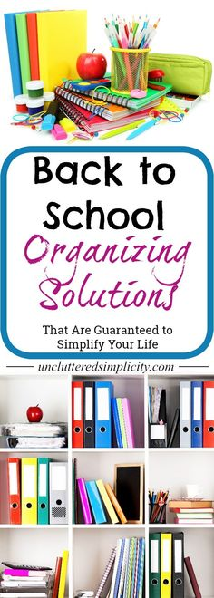 back to school organizing | school supply storage ideas | homeschool tips | command center ideas | how to create a homework station | organizing kids clothes | organizing school papers |