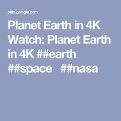 Planet Earth in 4K Watch: Planet Earth in 4K ##earth  ##space  ##nasa