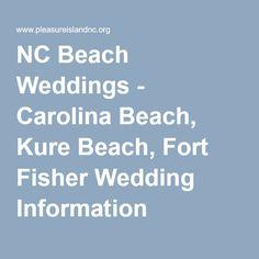 NC Beach Weddings - Carolina Beach, Kure Beach, Fort Fisher Wedding Information