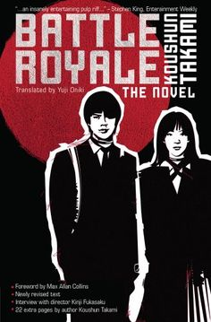 Battle Royale: The Novel by Koushun Takami,http://www.amazon.com/dp/1421527723/ref=cm_sw_r_pi_dp_IrgFsb09J04TM5SG
