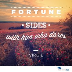 """""""Fortune sides with him who dares.""""- Virgil #success #inspiration #motivation #quote"""