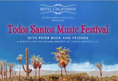 Peter Buck's Todos Santos Music Festival  returns January 15-17 and 21–24, 2015. The annual event, founded four years ago by former R.E.M. guitarist Buck, has quickly become an important fixture on...