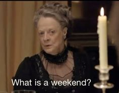 WWMSD?(What Would Maggie Smith Do.) More Maggie Smith in Downton Abbey quotes here.