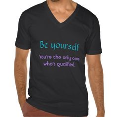 Be Yourself ~  Only You Can T-Shirt