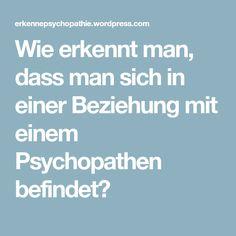 Wie erkennt man, dass man sich in einer Beziehung mit einem Psychopathen befindet? Psych, Ali, Tips, Carpet, Relationships, Ant, Psicologia, Counseling
