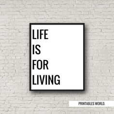 Life Is For Living Printable Poster Instant by PrintablesWorld
