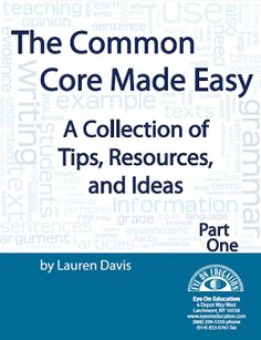 Free eBook! The Common Core Made Easy: A Collection of Tips, Resources, and Ideas (Part I)  Eye On Education