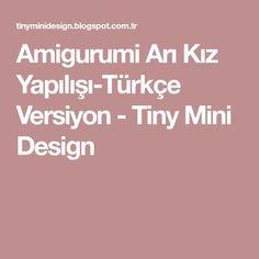 Amigurumi Arı Kız Yapılışı-Türkçe Versiyon - Tiny Mini Design