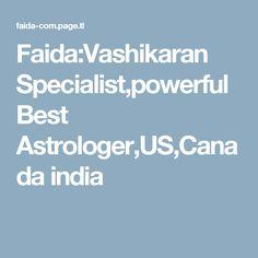 Faida:Vashikaran Specialist,powerful Best Astrologer,US,Canada india