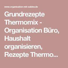 Grundrezepte Thermomix - Organisation Büro, Haushalt organisieren, Rezepte Thermomix