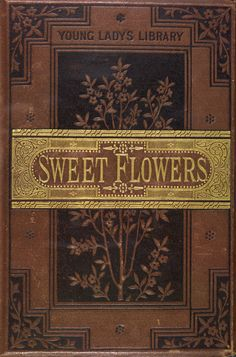 """Sweet Flowers,"" a book of stories for girls, published 1877 rare"