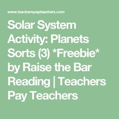 Solar System Activity: Planets Sorts (3) *Freebie* by Raise the Bar Reading | Teachers Pay Teachers