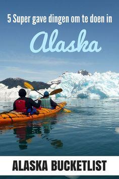 Voor op je Alaska bucketlist! 5 Super gave outdoor dingen om in Alaska te doen, van kajakken bij de gletsjer tot beren kijken!