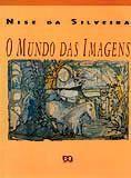 O MUNDO DAS IMAGENS A doutora Nise da Silveira, discípula e amiga de Jung, criou uma terapia revolucionária no tratamento da esquizofrenia, através da expressão pelas artes plásticas. Neste livro ela faz uma síntese de seu trabalho. - See more at: http://m.travessa.com.br/produto.aspx?codartigo=911b1689-e239-4bf4-975c-eb2631537ae2#sthash.tXdu2SsT.dpuf