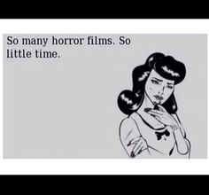 So many horror movies