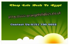 http://www.orangeholidays.co.uk/egypt-late-deals-egypt-deals-late-deal-holidays-to-egypt.html cheap late deals to egypt