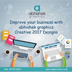 Improve you business with abhishek graphics creative 2017 Designs. #graphicdesign Visit: http://www.aabhishek.com/