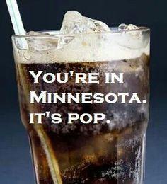 It's pop not soda