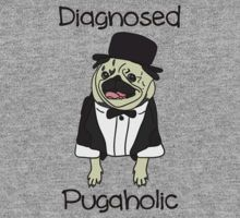 Diagnosed Pugaholic by stevebluey