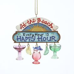 "Country Marketplace - ""Every Hour is Happy Hour"" Ornament, $13.99 (http://www.countrymarketplaces.com/every-hour-is-happy-hour-ornament/)"