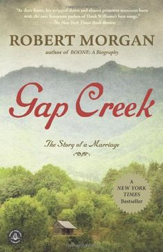 Gap Creek: A Novel by Robert Morgan http://www.amazon.com/dp/B00B2SDE5C/ref=cm_sw_r_pi_dp_e538ub01V39H0