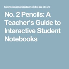 No. 2 Pencils: A Teacher's Guide to Interactive Student Notebooks