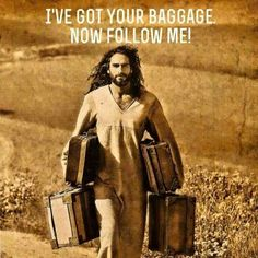 I've got your baggage Religious Quotes, Spiritual Quotes, Spiritual Messages, Religious Images, Spiritual Health, Christian Life, Christian Quotes, Christian Living, Images Bible