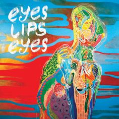 Artist: Eyes Lips Eyes | Album: What You Want (If You Want)