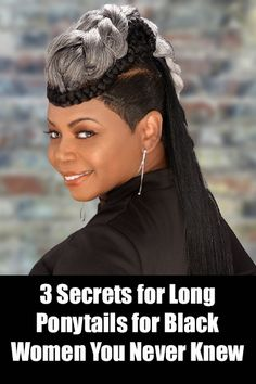 Long ponytail hairstyles are always in demand. Our editors give you 3 secrets for better long ponytails for Black women. Natural Hair Transitioning, How To Grow Natural Hair, Long Natural Hair, Natural Hair Updo, Natural Hairstyles, Long Ponytail Hairstyles, Long Ponytails, Protective Hairstyles, Black Women Hairstyles