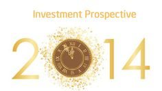 Investment prospective 2014, Where to Invest money in 2014 for better returns stocks, real estate gold or bonds.