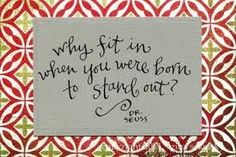 Image result for dr seuss why fit in when you were born to stand out